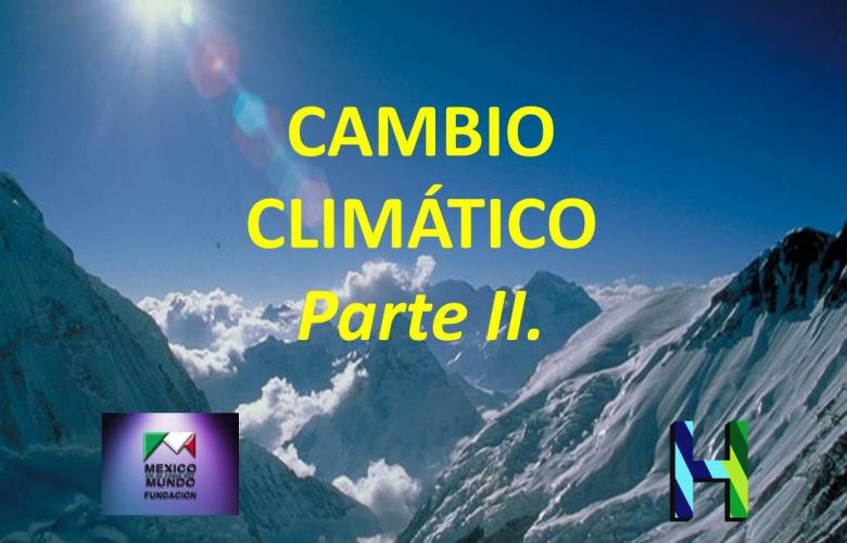 CAMBIO CLIMÁTICO. Parte II.