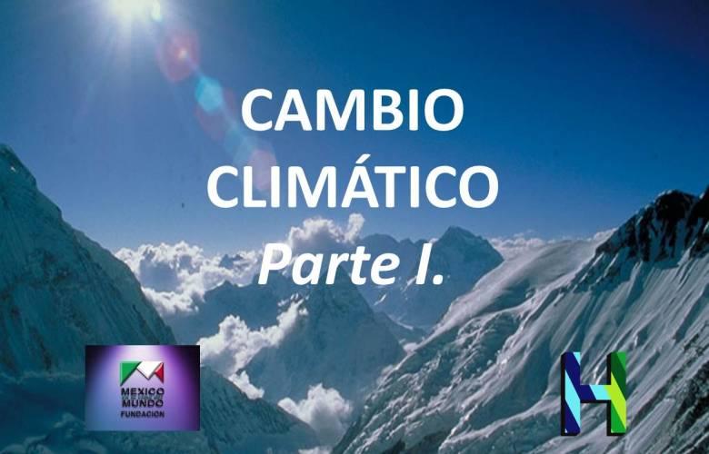CAMBIO CLIMÁTICO. Parte I.