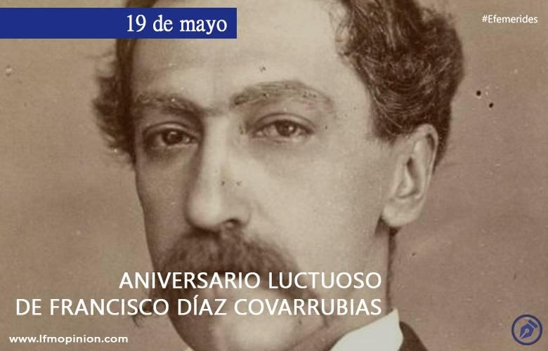 Lfm Opinión Aniversario Luctuoso De Francisco Díaz Covarrubias